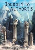 Thaddeus White - Journey to Altmortis